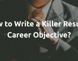 How to Write a Killer Resume Career Objective in a Few Steps?